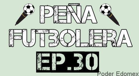 Peña Futbolera Ep.30 | PoderEdomex
