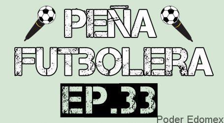 Peña Futbolera Ep.33 | PoderEdomex