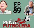 Peña Futbolera Ep.89