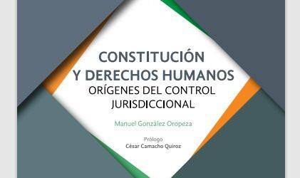 """ESTE MARTES LA CODHEM PRESENTARÁ EL LIBRO """"CONSTITUCIÓN Y DERECHOS HUMANOS. ORÍGENES DEL CONTROL JURISDICCIONAL"""""""