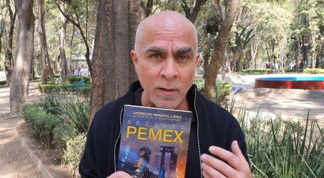 El Iceberg que hundió a Pemex ocurrió en 2016, Dice Leopoldo Mendívil en Secreto Pemex